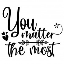 You matter the most | Muurteksten.nl