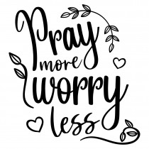 Pray more and worry less | Muurteksten.nl