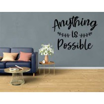 Muursticker Anything is possible