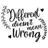 Different doesnt mean wrong | Muurteksten.nl